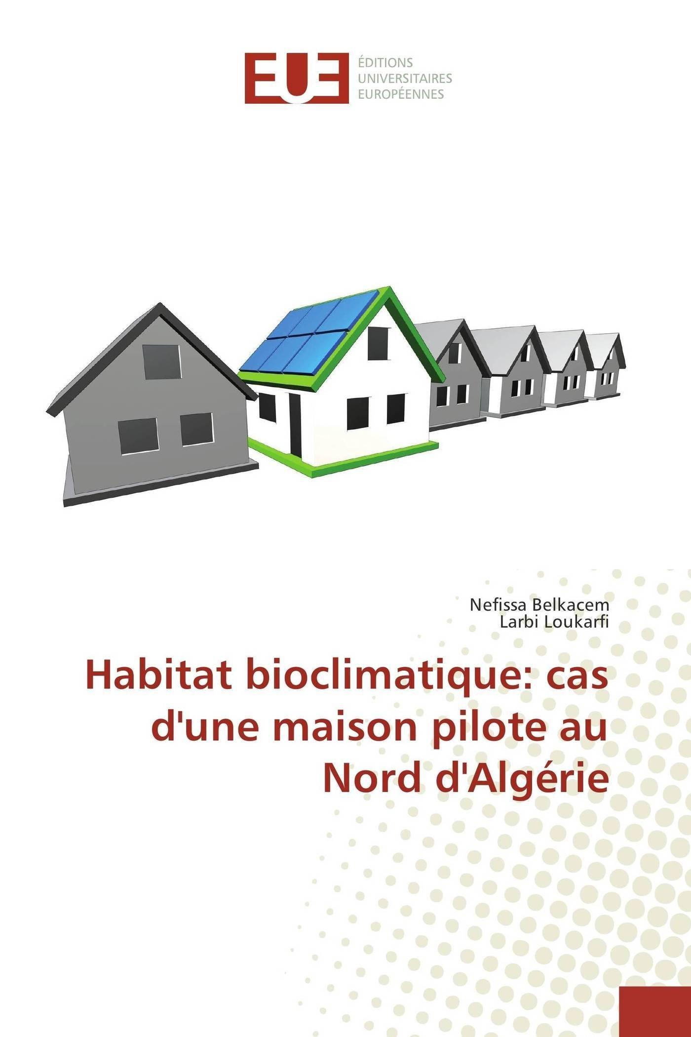 Habitat bioclimatique cas dune maison pilote au nord dalgérie french paperback 12 jun 2017