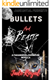 Bullets and Beasts: A Paranormal Crossover Novella