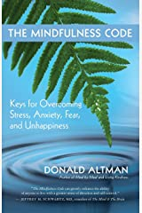 The Mindfulness Code: Keys for Overcoming Stress, Anxiety, Fear, and Unhappiness Paperback
