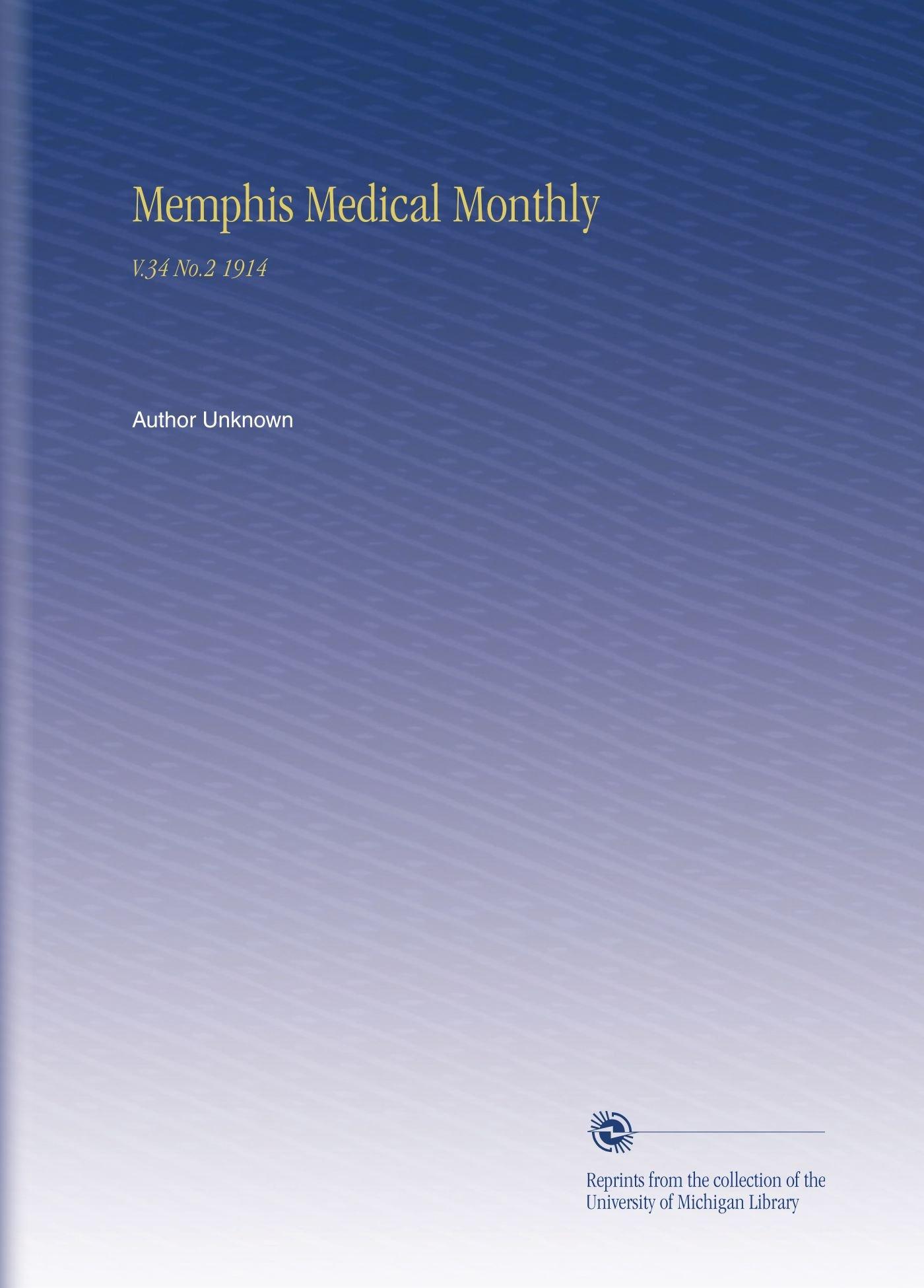 Read Online Memphis Medical Monthly: V.34 No.2 1914 PDF