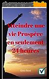 Atteindre une vie Prospère en seulement 24 heures (1)