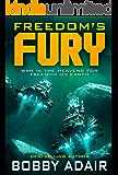 Freedom's Fury (Freedom's Fire Book 2)