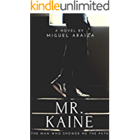 Mr. Kaine: The man who showed me The Path (English Edition)