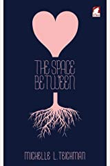 The Space Between Kindle Edition