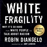 White Fragility: Why It's so Hard for White