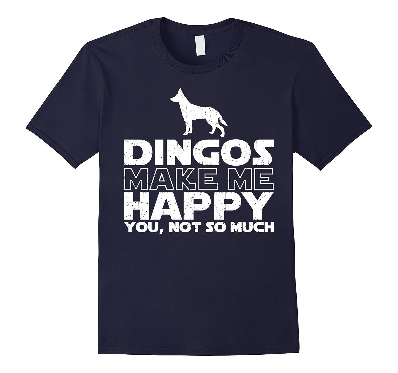 Dingo Make Me Happy T Shirt Gift For Dingo Love-Art