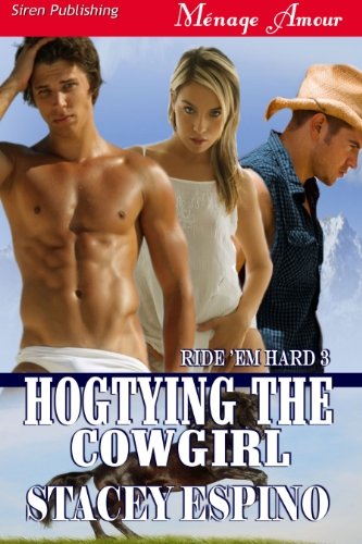 Hogtying the Cowgirl [Ride 'em Hard 3] (Siren Publishing Menage Amour) (Ride 'em Hard, Siren Publishing Menage Amour)