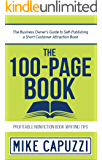 The 100-Page Book: The Business Owner's Guide to Self-Publishing a Short Customer Attraction Book