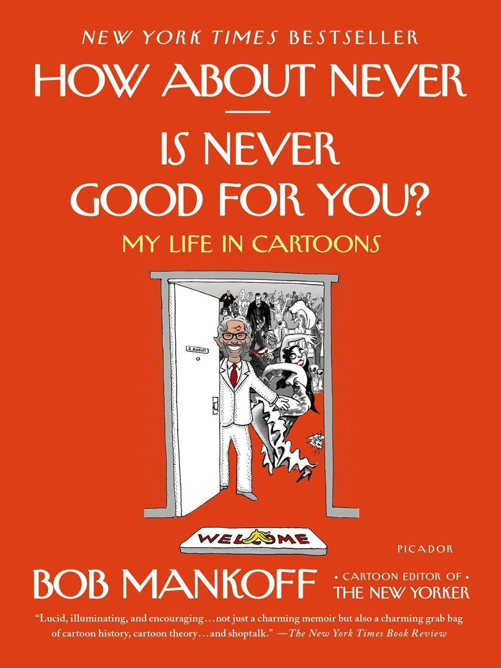 How About Never--Is Never Good for You?: My Life in Cartoons PDF