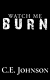 Watch Me Burn (Elements of the Heart Book 2)