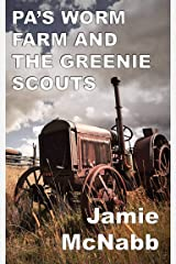 PA'S WORM FARM AND THE GREENIE SCOUTS Kindle Edition