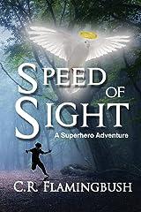 Speed of Sight: A Superhero Adventure Paperback