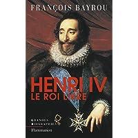 Henri IV, le roi libre