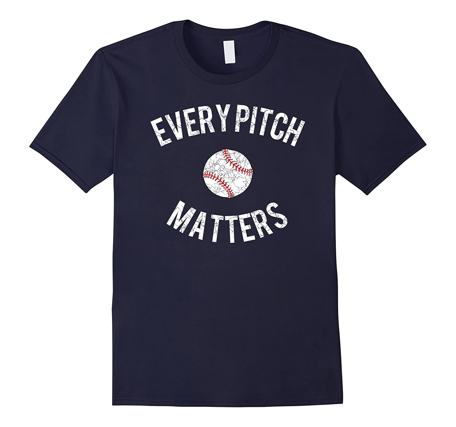 Every Pitch Matters Baseball Pitcher Witty Saying T Shirt-TH