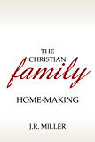 The Christian Family: Home-Making