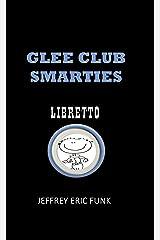 Glee Club Smarties Libretto (Lyric Book Book 1)