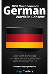 2000 Most Common German Words in Context: Get Fluent & Increase Your German Vocabulary with 2000 German Phrases (German Language Lessons) Kindle Edition