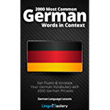 2000 Most Common German Words in Context: Get Fluent & Increase Your German Vocabulary with 2000 German Phrases (German…