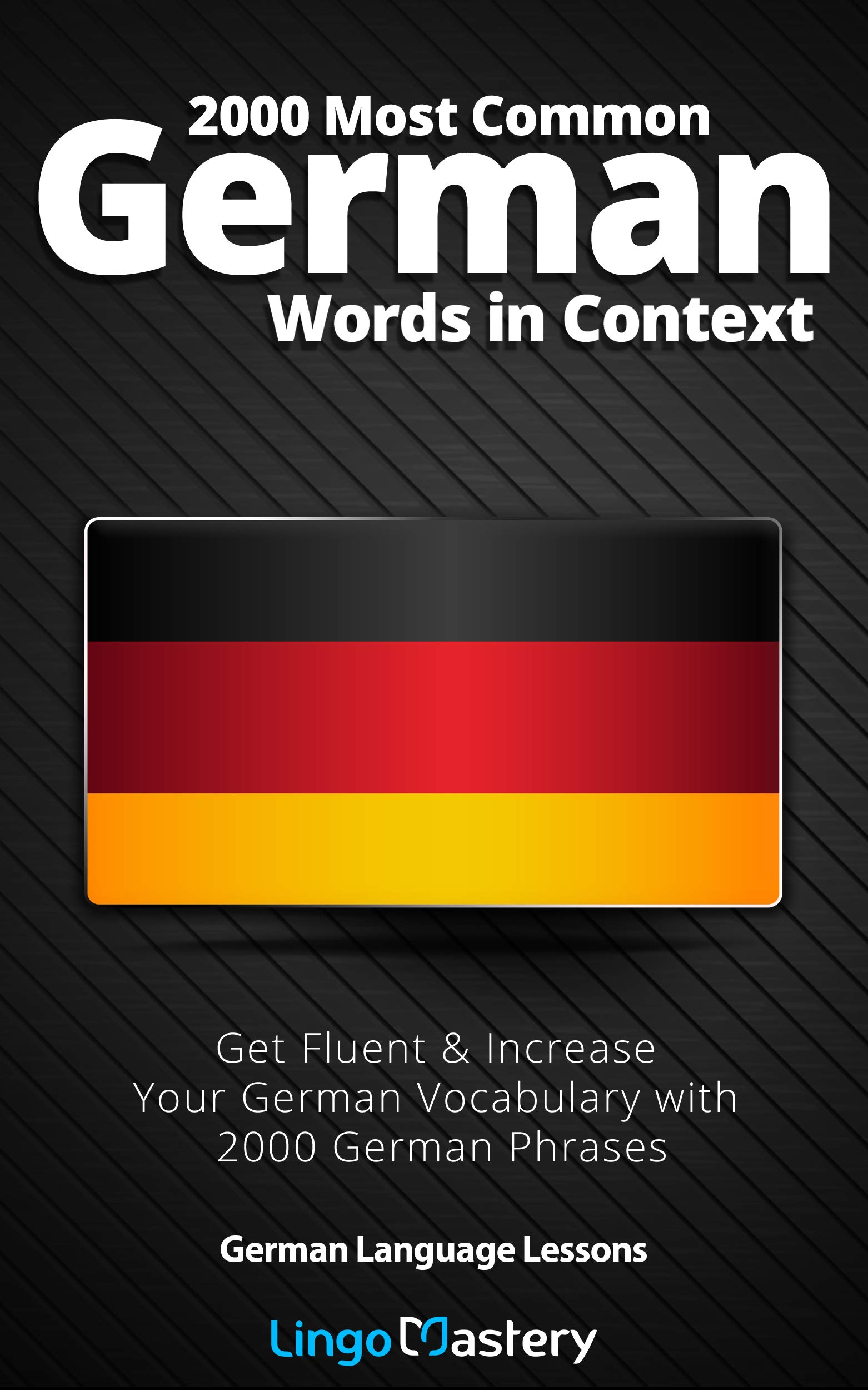 2000 Most Common German Words In Context  Get Fluent And Increase Your German Vocabulary With 2000 German Phrases  German Language Lessons   English Edition