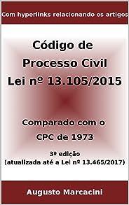 Novo Código de Processo Civil: Comparado com o CPC DE 1973 - 3ª ed. (atualizada até a Lei nº 13.465/2017)