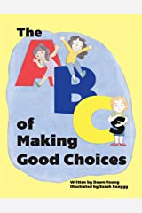 The ABCs of Making Good Choices Paperback