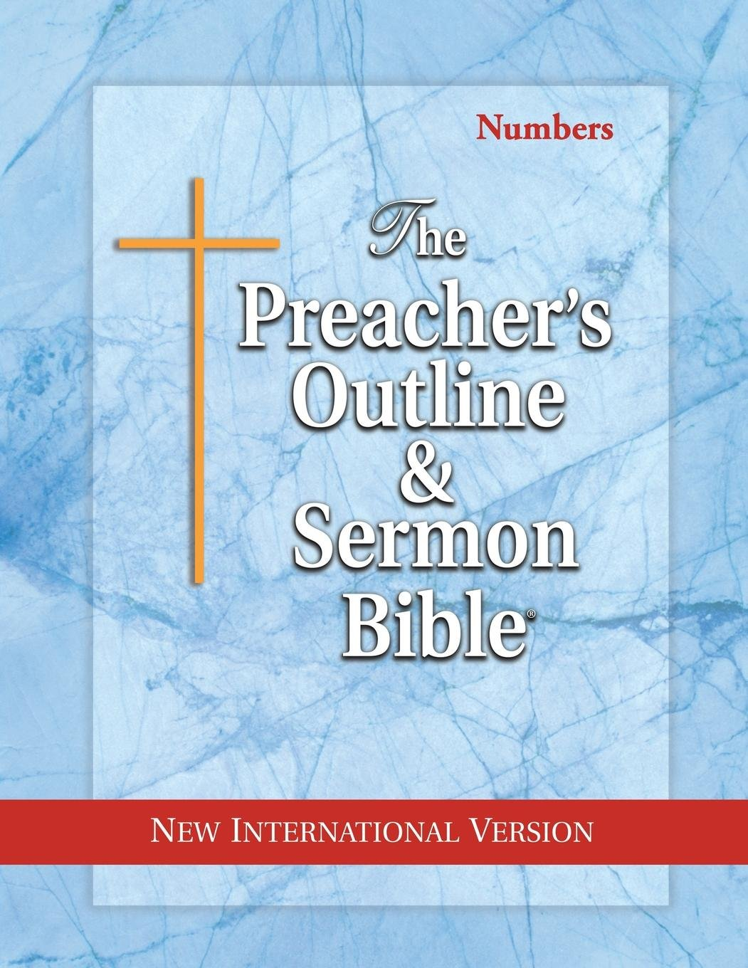 The Preacher's Outline & Sermon Bible: Numbers: New International Version by Leadership Ministries Worldwide