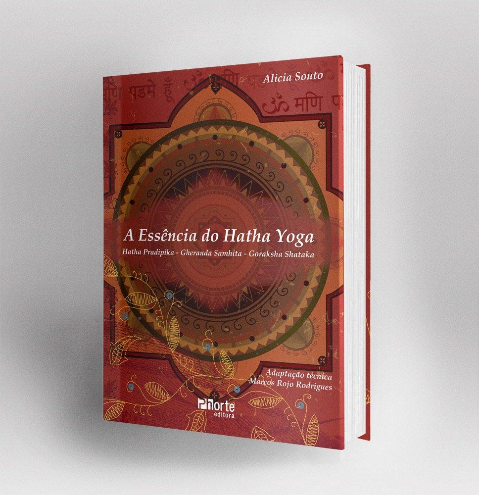 A Essência do Hatha Yoga (Em Portuguese do Brasil): Alicia ...