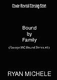 Bound by Family (Ravage MC Bound Series #1)