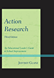Action Research: An Educational Leader's Guide to School Improvement (Christopher-Gordon New Editions)