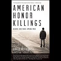American Honor Killings: Desire and Rage Among Men