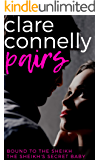 Bound to the Sheikh & The Sheikh's Secret Baby (Clare Connelly Pairs Book 2)