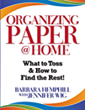 Organizing Paper @ Home: What to Toss and How to Find the Rest!