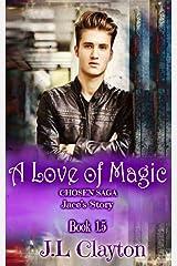 A Love of Magic: Chosen Saga Book 1.5