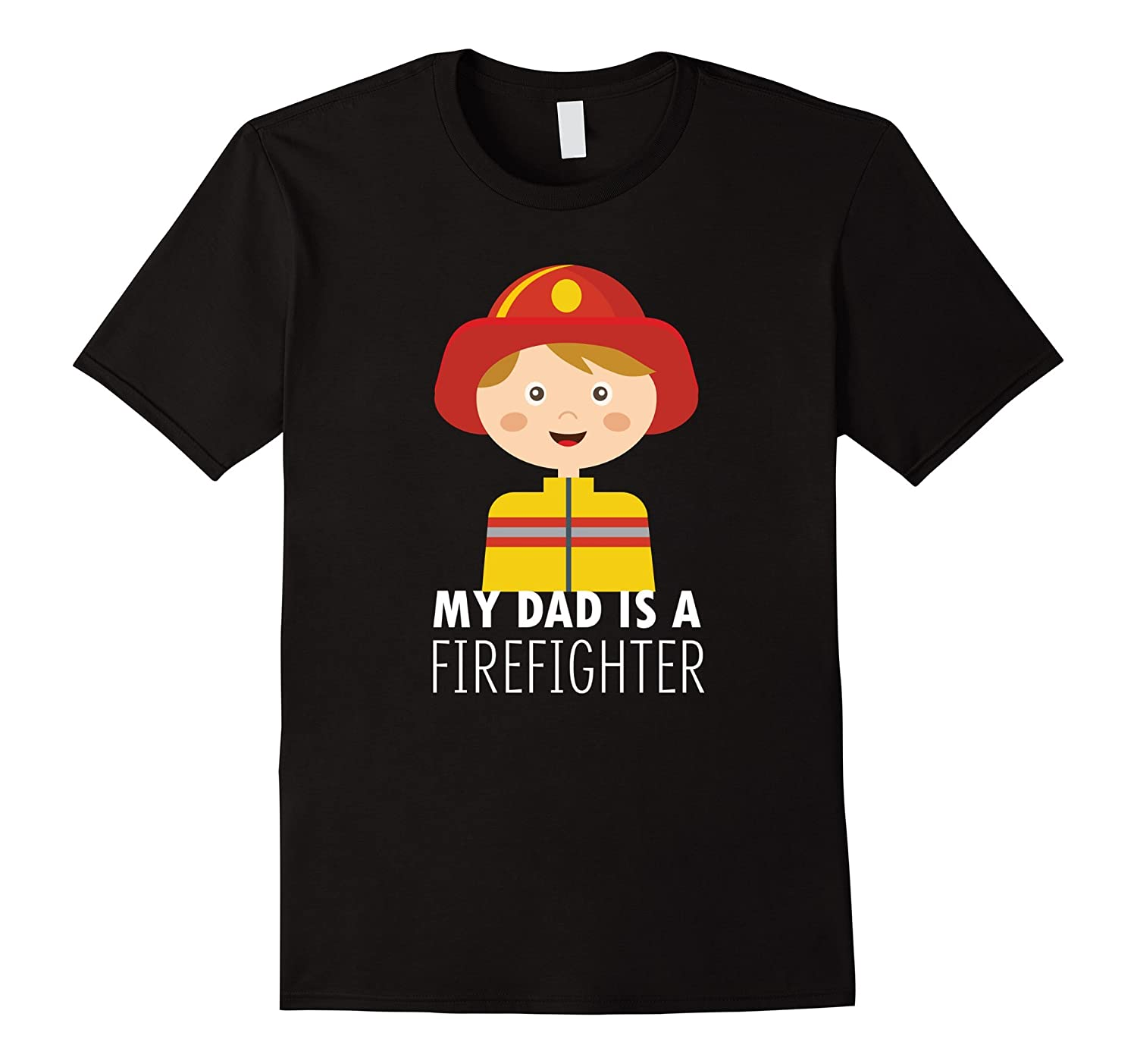 My Daddy Is A Firefighter Hero Fireman Son Quotes T Shirt Cd Canditee