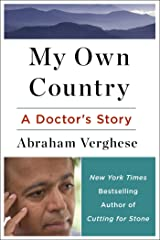 My Own Country: A Doctor's Story of a Town and its People in the Age of AIDS Kindle Edition