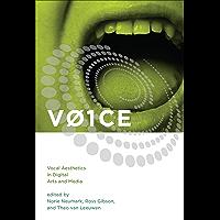 VOICE: Vocal Aesthetics in Digital Arts and Media (Leonardo)