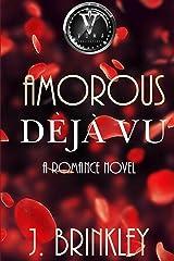 Amorous Déjà vu: A Romance Novel Kindle Edition