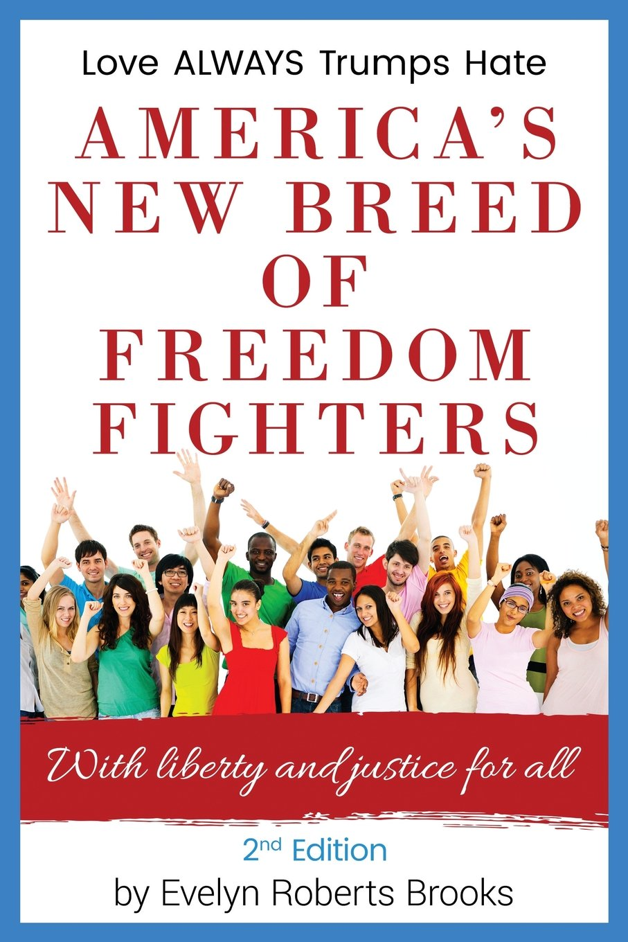 Americas New Breed of Freedom Fighters: With Liberty and ...