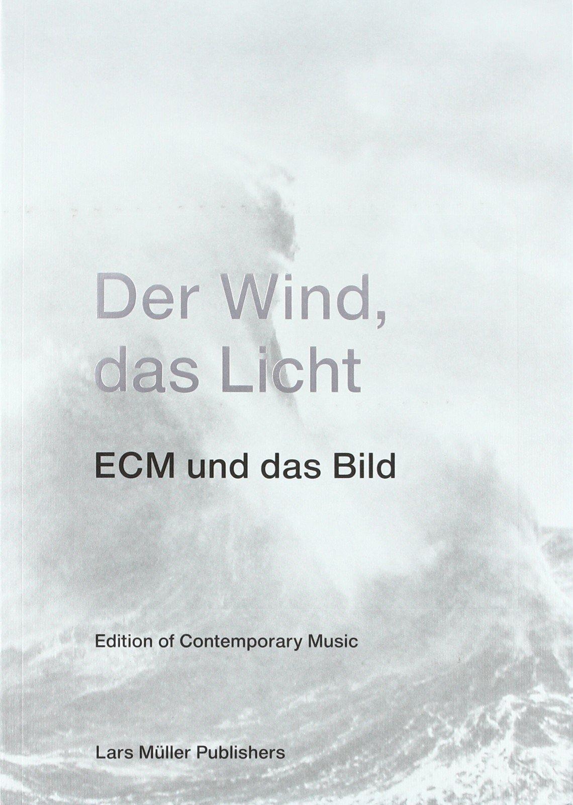 Der Wind, das Licht – ECM und das Bild
