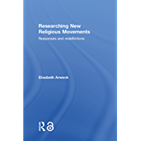 Researching New Religious Movements: Responses and Redefinitions (English Edition)