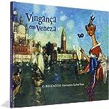 Vingança em Veneza - Coleção Dedinho de Prosa