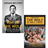 Way of the Wolf: Straight line selling: Master the art of persuasion, influence, and success & The Wolf of Wall Street 2 Books Collection Set by Jordan Belfort