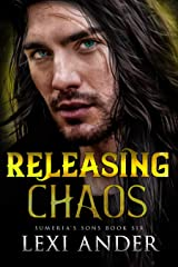 Releasing Chaos (Sumeria's Sons Book 6) Kindle Edition