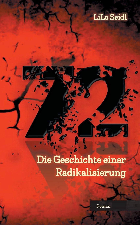 72: Die Geschichte einer Radikalisierung