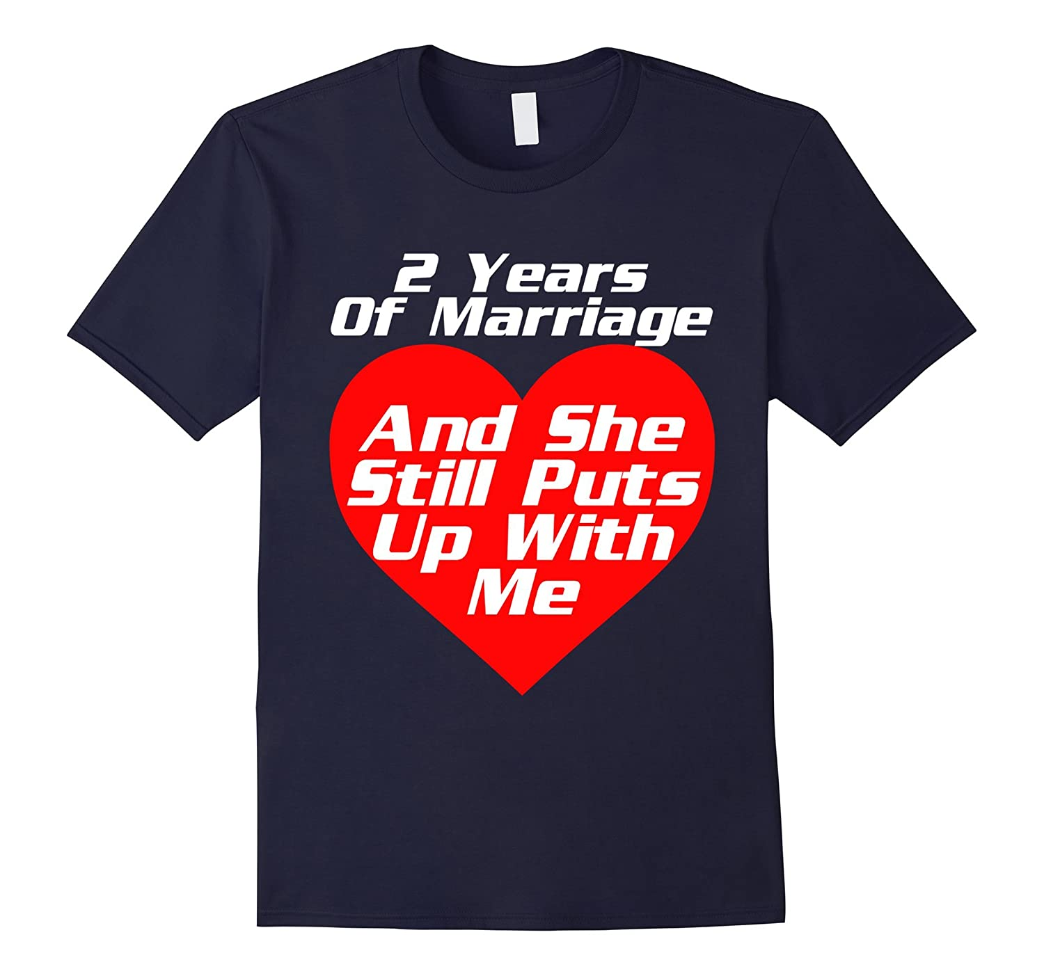 2 Years of Marriage She Still Puts Up With Me Tshirt Wedding-CD
