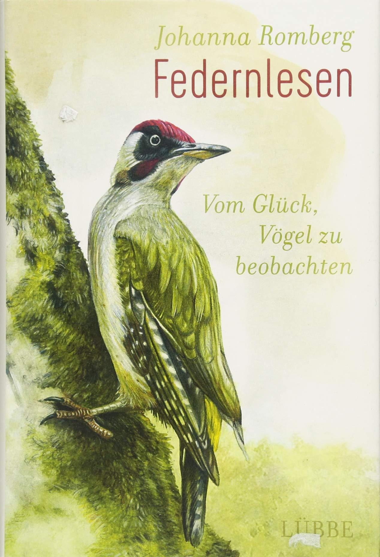 Federnlesen: Vom Glück, Vögel zu beobachten Gebundenes Buch – 23. Februar 2018 Johanna Romberg Florian Frick Federnlesen: Vom Glück Vögel zu beobachten