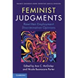 Feminist Judgments: Rewritten Employment Discrimination Opinions (Feminist Judgment Series: Rewritten Judicial Opinions)