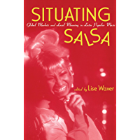Situating Salsa: Global Markets and Local Meanings in Latin Popular Music (Perspectives in Global Pop (Hardcover)) book cover