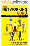 The Networking Guru: Traits of Champion Networkers