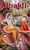 Bhakti, the Art of Eternal Love